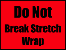 Do Not Break Stretch Wrap Sign