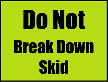 Printable Do Not Break Down Skid Sign